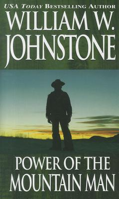 Power of the Mountain Man By Johnstone, William W.