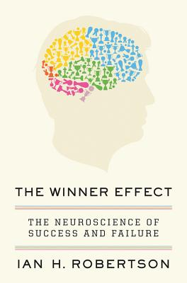 The Winner Effect By Robertson, Ian H.