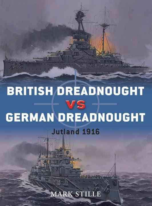 British Dreadnought vs German Dreadnought By Stille, Mark